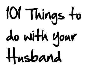 101 things to do with your husband besides watch tv