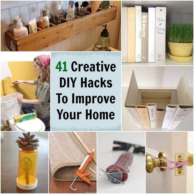 Do It Yourself Home Design: DIY Life Hacks To Make Your Life And Home Better