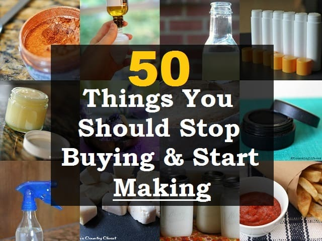 50 Things To Make Yourself And Not Buy