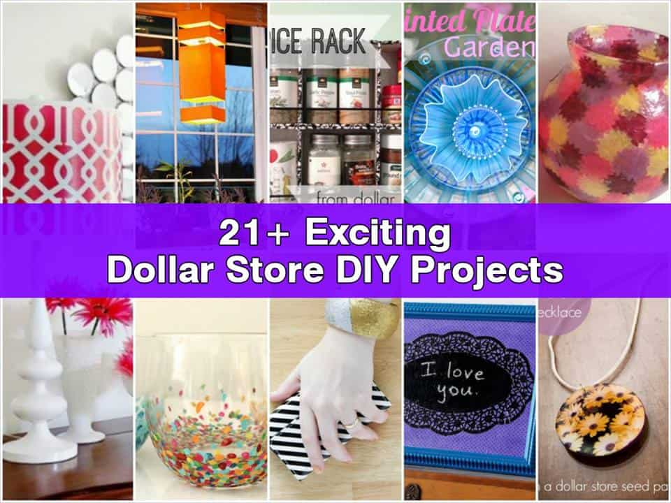21+ DIY Dollar Store Projects