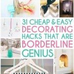 31 Genius Decorating Hacks