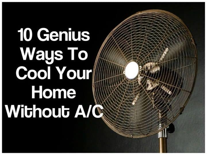 10 Great Ways To Stay Cool Without Air Conditioning