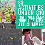 33 Mindblowing Summer Activities To Keep Your Kids Busy (Under $10)
