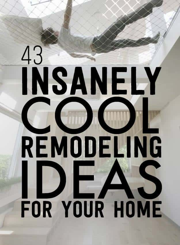 43 Brilliant Home Remodeling Ideas