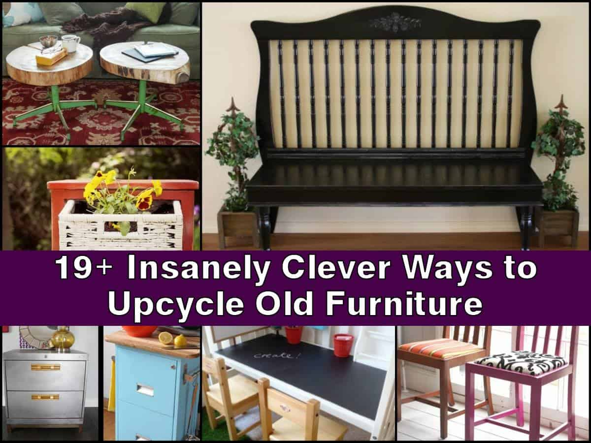 19+ Mind Blowing Ways To Upcycle Old Furniture