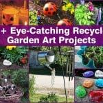 17+ DIY Recycled Garden Art Ideas