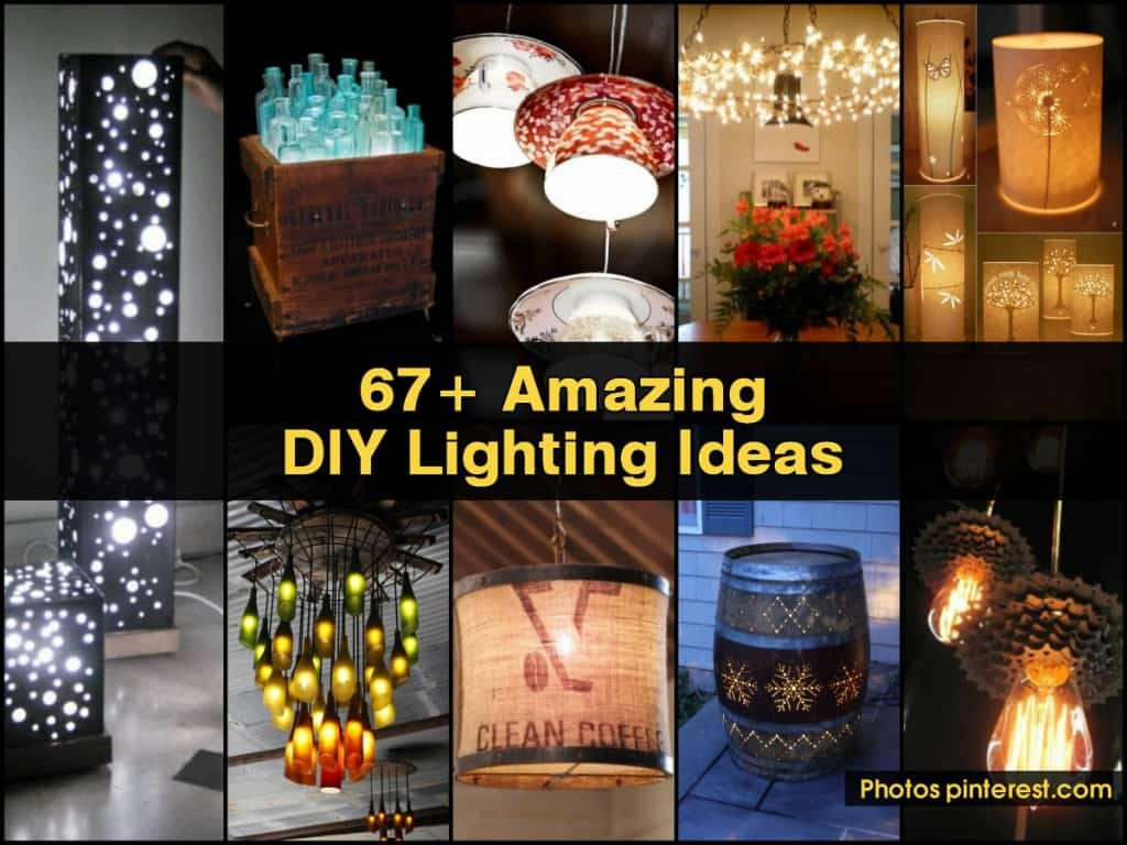 67+ Terrific DIY Lighting Ideas
