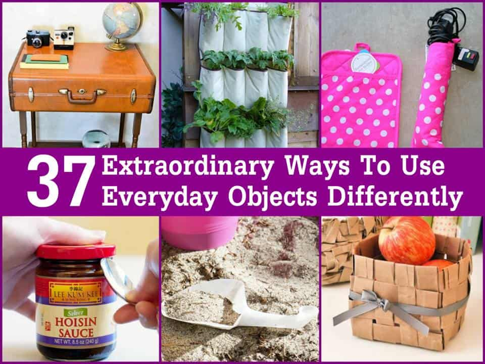 37+ Extraordinary Ways To Use Everyday Objects Differently