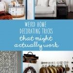 21 Crazy Home Decorating Hacks That Might Actually Work