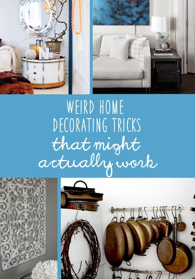 21 Weird Home Decorating Hacks That Might Actually Work