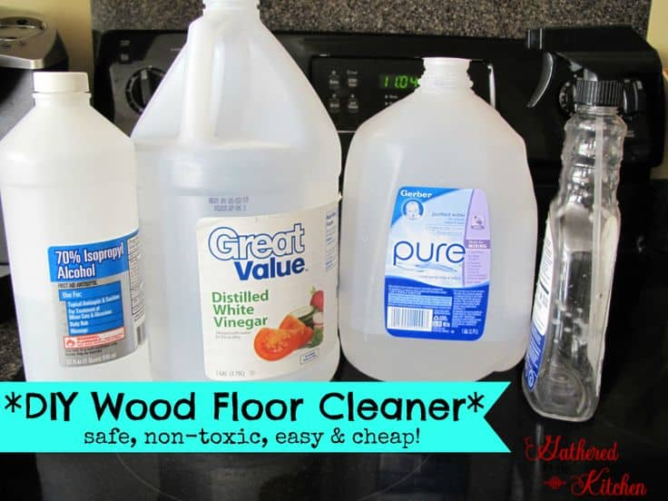 DIY Wood Floor Cleaner (Safe, Non-Toxic, Easy and Cheap!)