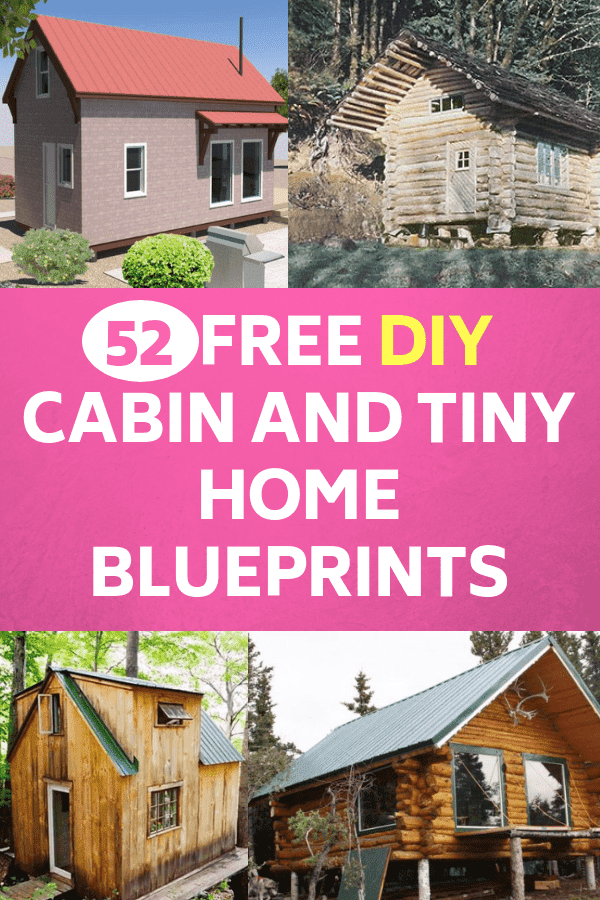 52 Free DIY Cabin And Tiny Home Blueprints #smallcabins #cabinplans