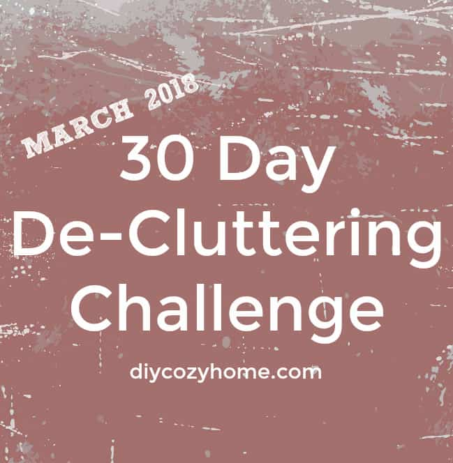 30 Day Decluttering Challenge – March 2018