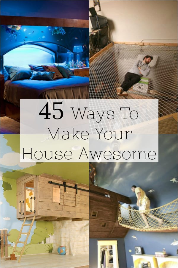 45 Ways To Make Your House Awesome #diy #homeimprovement