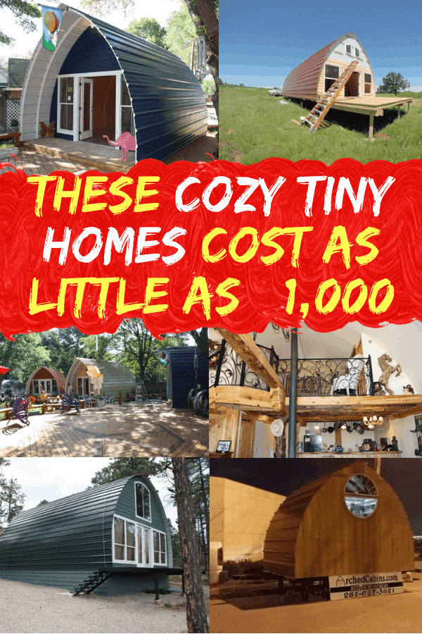 These Cozy Tiny Homes Cost As Little As $1,000 #archedcabins #affordabletinyhomes