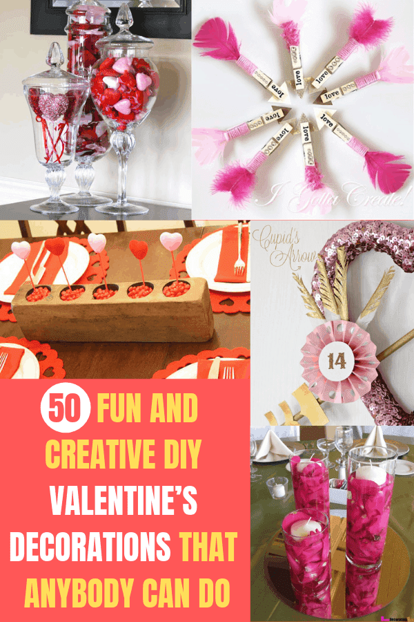 50 Fun And Creative DIY Valentine's Decorations That Anybody Can Do