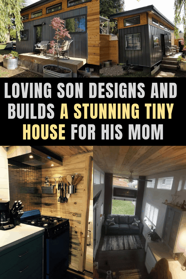 Loving Son Designs and Builds a Stunning Tiny House For His Mom