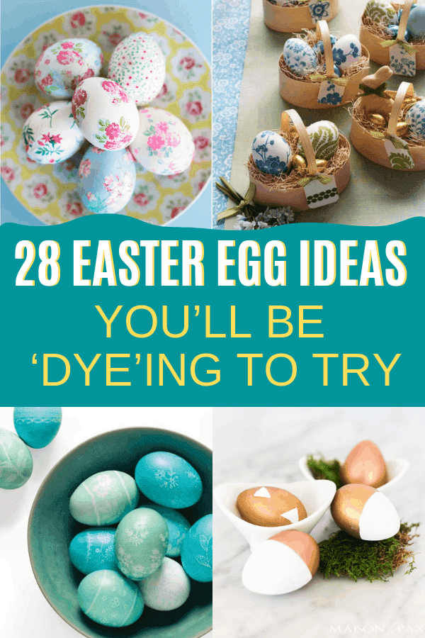 28 Easter Egg Ideas You'll Be 'Dye'ing to Try
